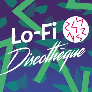 Lo-Fi Discotheque